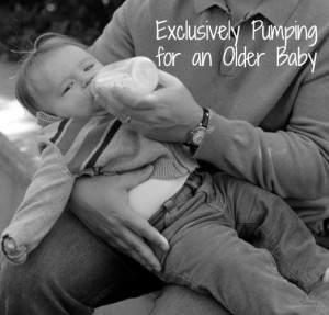 Exclusively pumping for an older baby