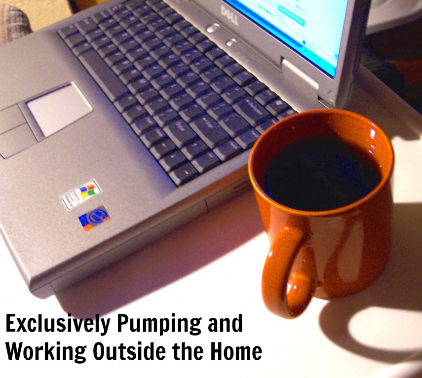 Exclusive Pumping and Working Outside the Home: 5 Tips to Make Life Easier