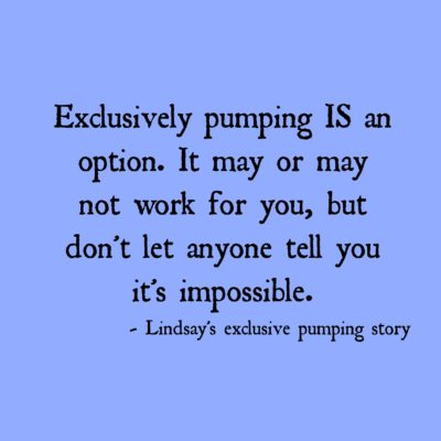 Lindsay's Exclusive Pumping Story: Do Not Let Anyone Tell You It Is Impossible
