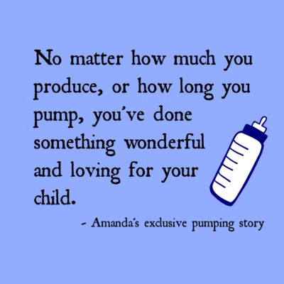Amanda's Exclusive Pumping Story: You've Done Something Wonderful and Loving for Your Child
