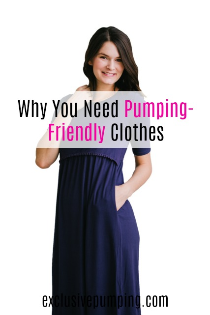 Why You Need Pumping-Friendly Clothes
