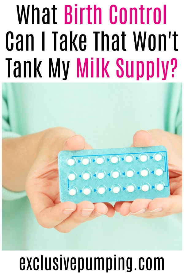 What Birth Control Can I Take That Won't Tank My Breast Milk Supply?