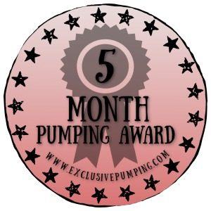 Five Month Pumping Award